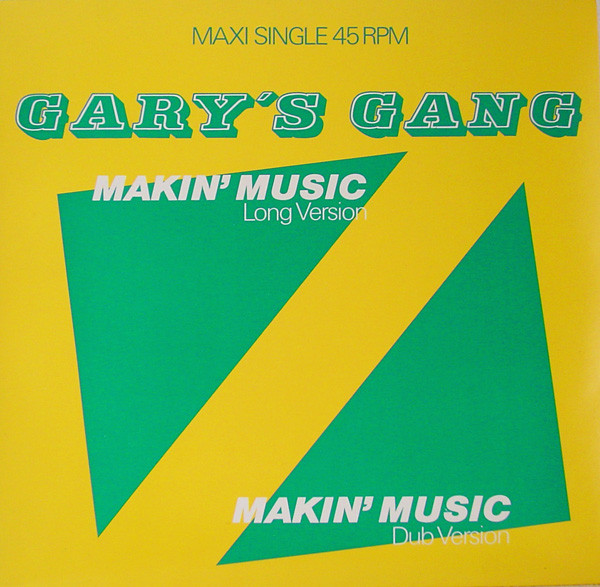 Gary's Gang - Makin' Music (Dub Mix) [DISCO] Released in 1983 by Radar Records, the Dub Version of Gary's Gang's 'Makin' Music' original elevates the disoc-funk track's performance in the club setting.